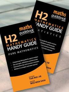 H2 Maths Guidebook (H2 Mathematics Handy Guide)