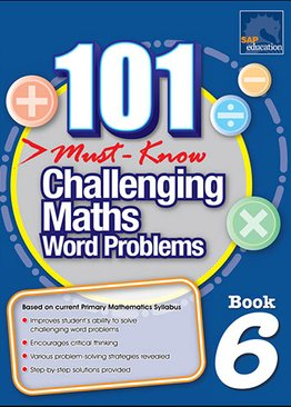 101 Must-Know Challenging Maths Word Problems Book 6