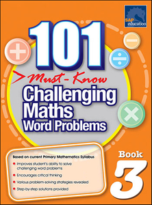 101 Must-Know Challenging Maths Word Problems Book 3