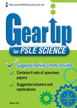 Gear up for PSLE Science (Revised)