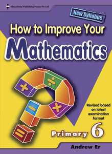How To Improve Your Maths 6 (New Syllabus)