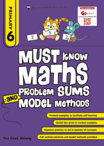 Must Know Maths Problem Sums And Model Methods 6 (New Syllabus)