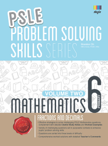PSLE Mathematics Problem Solving Skills Series - Volume 2 (Fractions and Decimals)