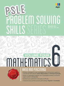 PSLE Mathematics Problem Solving Skills Series - Volume 4 (Ratio and Percentage)