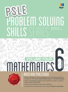 PSLE Mathematics Problem Solving Skills Series - Volume 4 (Ratio and Percentage)