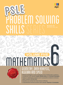 PSLE Mathematics Problem Solving Skills Series - Volume 5 (Geometry, Data Analysis, Algebra and Speed)