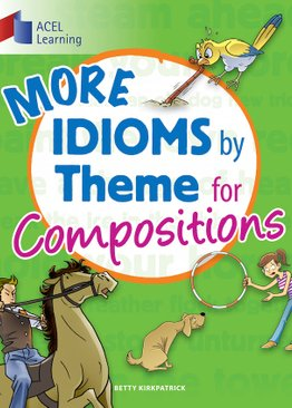 More Idioms by Theme for Compositions