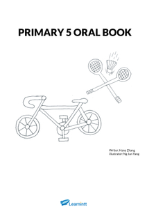 PRIMARY 5 ENGLISH ORAL BOOKLET BY HANA ZHANG (PRINTED BOOK)