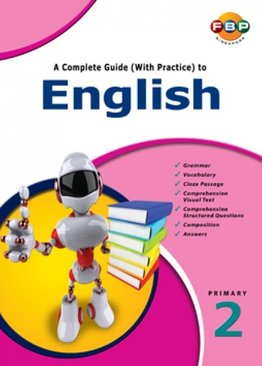A Complete Guide (with Practice) to English - Primary 2