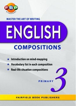 Master the Art of Writing English Compositions - Primary 3