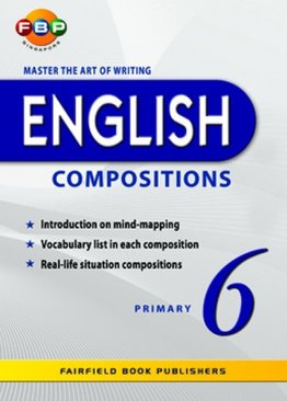 Master the Art of Writing English Compositions - Primary 6