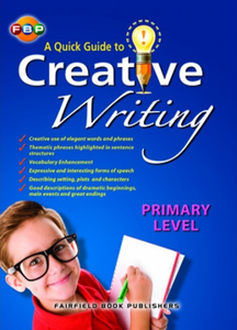 A Quick Guide to Creative Writing - Primary Level
