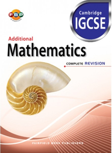 IGCSE Additional Mathematics - Complete Revision