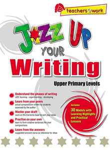 Jazz Up Your Writing (Upper Primary Levels)