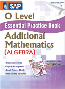 O-Level Essential Practice Book Additional Mathematics [Algebra]