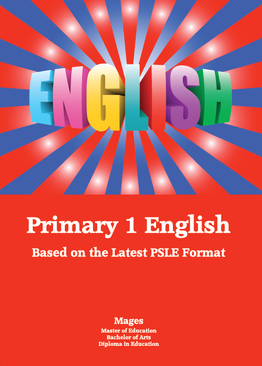 PRIMARY ONE ENGLISH - BASED ON THE LATEST PSLE FORMAT