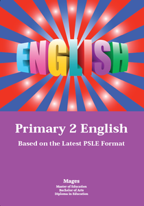 PRIMARY TWO ENGLISH - BASED ON THE LATEST PSLE FORMAT