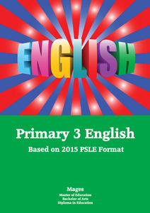 PRIMARY THREE ENGLISH - BASED ON THE LATEST PSLE FORMAT