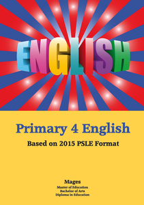 PRIMARY FOUR ENGLISH - BASED ON THE LATEST PSLE FORMAT