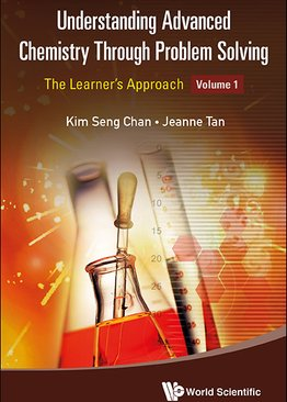 Understanding Advanced Chemistry Through Problem Solving (Vol. 1)