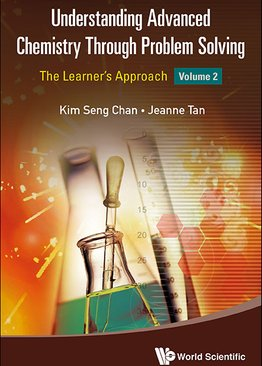 Understanding Advanced Chemistry Through Problem Solving (Vol. 2)