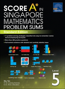 Score A* in Singapore Mathematics Problem Sums (Level 5) - Standard Edition