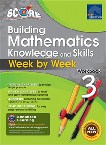SCORE Building Mathematics Knowledge and Skills Week by Week Workbook 3