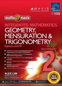 Integrated Mathematics Geometry, Mensuration & Trigonometry for Sec 2 (Express And IP)