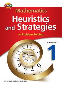 Mathematics Heuristics & Strategies (to Problem Solving) 1