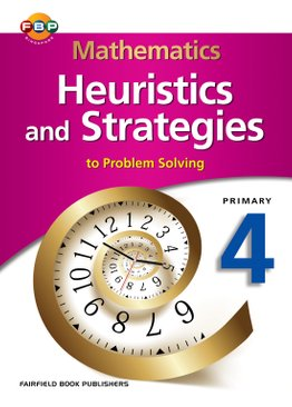 Mathematics Heuristics & Strategies (to Problem Solving) 4
