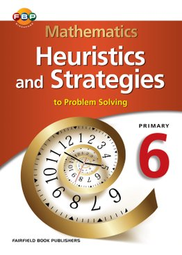 Mathematics Heuristics & Strategies (to Problem Solving) 6