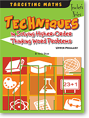 Techniques in Solving Higher-Order Thinking Word Problems Teacher's Notes