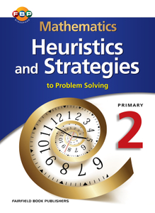 Mathematics Heuristics & Strategies (to Problem Solving) 2
