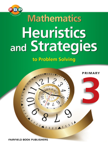 Mathematics Heuristics & Strategies (to Problem Solving) 3