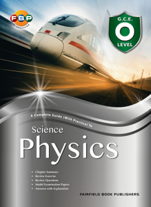 Complete Guide with Practice to Science Physics O Level