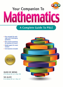 Your Companion to PSLE Mathematics (Primary 3 to 6)