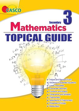 Secondary 3 Mathematics Topical Guide