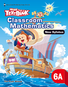 More than a Textbook - Classroom Mathematics (New Syllabus) 6A