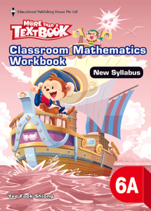 More Than A Textbook - Classroom Mathematics Workbook  (New Syllabus) 6A
