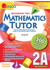Sec Mathematics Tutor 2A (Special/Express) Revised Edition