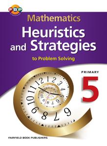 Mathematics Heuristics & Strategies (to Problem Solving) 5