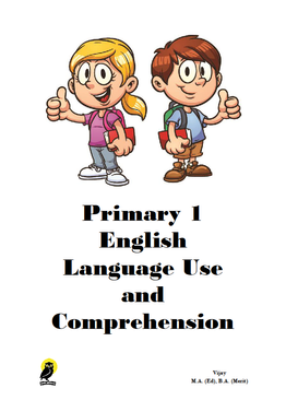 PRIMARY ONE ENGLISH LANGUAGE USE AND COMPREHENSION