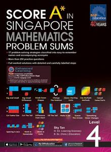 Score A* in Singapore Mathematics Problem Sums Level 4