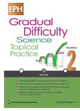 Secondary 2(E) Gradual Difficulty Science Topical Practice