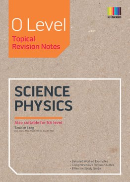 O Level Science Physics (Topical) Revision Notes