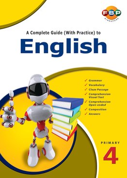 A Complete Guide (with Practice) to English - Primary 4