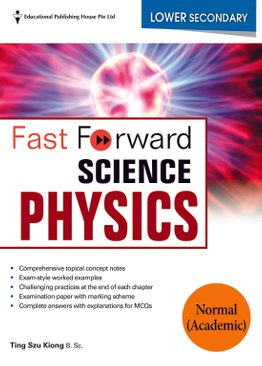 Lower Secondary (NA) Fast Forward Science - Physics