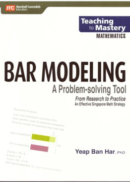 Teaching to Mastery Mathematics: Bar Modeling A Prob-Solving Tool