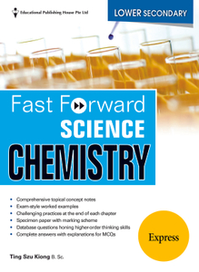 Lower Secondary (Express) Fast Forward Science - Chemistry