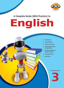 A Complete Guide (with Practice) to English - Primary 3